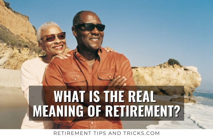 Real Meaning Of Retirement